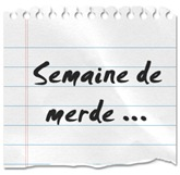 semaine_de_merde